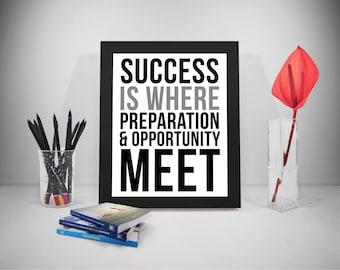 Success Quotes, Success Prints, Success Poster, Preparation Quotes, Opportunity Prints