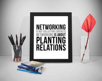 Networking Is Not Collecting Contacts, Office Wall Art, Office Wall Decor, Networking Quote, Planting Relation, Public Relations