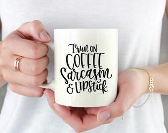 I Run On Coffee Sarcasm And Lipstick - Makeup Addict - Makeup Artist - MUA - Quote Mug -  MUA Coffee Mug - Gift For MUA - Funny Coffee Mug