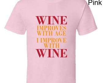 Wine Lovers T-Shirt,Wine Improves With Age I Improve With Wine,funny tees,cool wine drinkers gear,red wine,white wine,cooking with wine