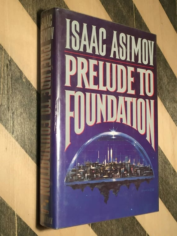 Prelude to Foundation by Isaac Asimov (1988) hardcover book