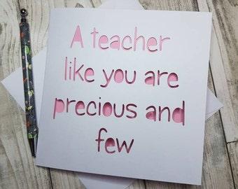A Teacher Like You Are Precious And Few, Teacher Card, Thank You Card, Teacher Appreciation, Nursery Teacher Card, Best Teacher