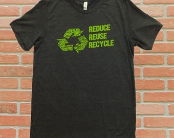 Reduce Reuse Recycle T-Shirt, Recycle Logo, Going Green, Save the Planet, Environmental Shirt, Recycling T-Shirt, Recycling Logo Shirt