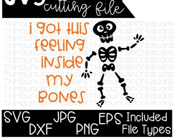 I Got This Feeling Inside My Bones SVG File, Halloween svg, Kids Halloween, Halloween Shirt, Cutting File, Silhouette, Cricut, PNG, DXF