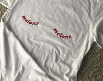 Melons T-Shirt!! Show'em Whatchu Got :)
