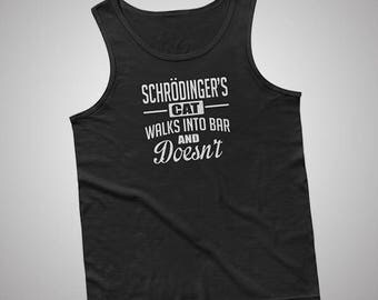 Schrodingers Cat Walks Into Bar And Doesnt Tank / T-Shirt