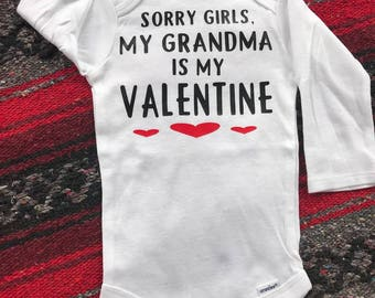 Onesie - Sorry Girls, My Grandma is my Valentine