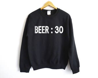 Beer 30 Sweatshirt - Beer Shirt - Gift For Him - Dad Shirt - Husband Shirt - Beer Tees - Beer Lover - Funny Beer Shirt