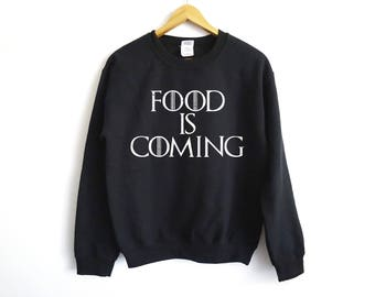 Food Is Coming Sweater | Game Of Thrones Sweater | Food Sweater | Pizza Sweater | Khaleesi Sweater | Tyron Lannister Sweater