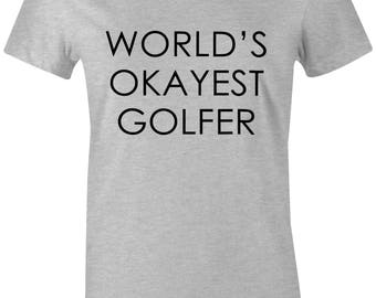 Worlds Okayest Golfer - Womens Tshirt - Golf Shirt - Gifts For Golfer - Gift For Her - Ladies Fit - Sport Grey - More colors available