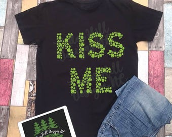 Kiss Me Shirt; St. Patrick's Day Shirt; St. Paddy's Day Shirt; St. Patty's Day Shirt; Clover Shirt; Green Shirt