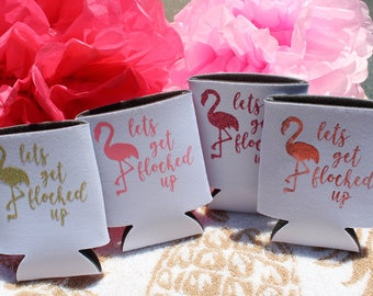 Lets Get Flocked Up Flamingo Can Coolers - Various Color Options