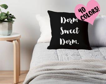 Dorm Sweet Dorm Dorm Pillow Dorm Quote College Decor Dorm Room