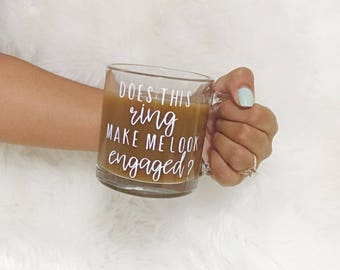 Does this ring make me look engaged glass mug
