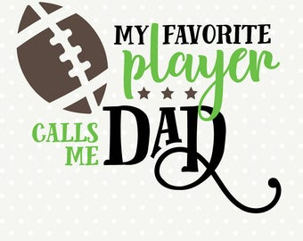 Football SVG file, Football Dad Shirt SVG file, Favorite Player calls me Dad Iron on file, Football Dad SVG, Football Shirt cut file