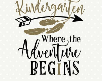 First Day of Kindergarten SVG, 1st Day of Kindergarten Iron on file, Kindergarten DXF, Adventure Begins svg, Kindergarten Teacher SVG file