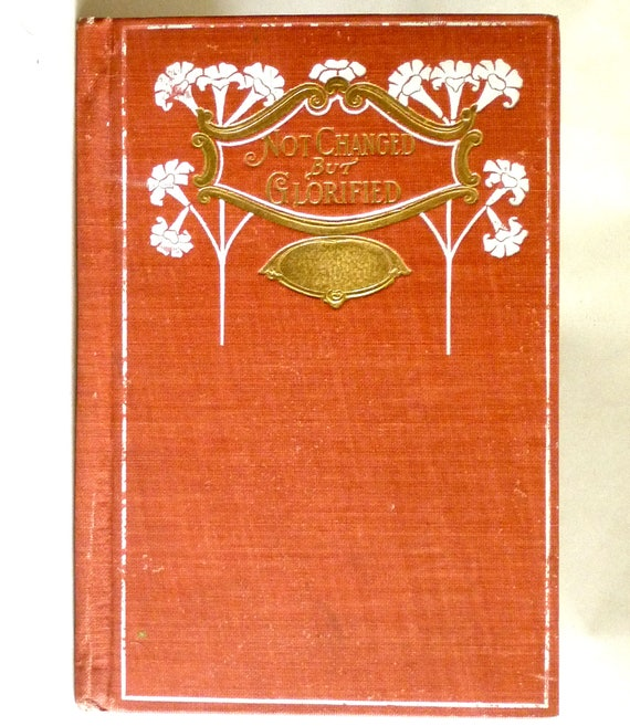 Not Changed But Glorified and Other Verses 1896 Canon Knowles (editior) - James Pott Publisher - Poetry Poems