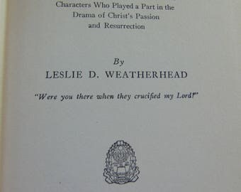 Personalities of the Passion , 1943 , Leslie D Weatherhead , Devotional Study