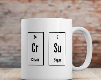 Chemical Elements for Coffee Lovers Mug for Science Lovers, Periodic Table of Elements Coffee Mug, Sugar and Cream Periodic Elements