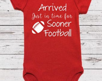 Arrived in time for Sooner Football - Baby Onesie - OU - University of Oklahoma Baby - OU Baby - Sooner Baby - Sooner Football - Sooners