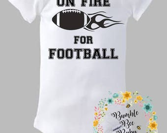 On Fire For Football - Onesie or Tee - Super Cute!