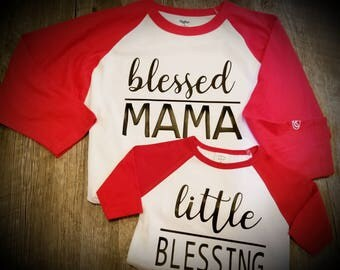 Blessed, Mama, Little Blessing, Mother and Child Shirts (or Onesie)