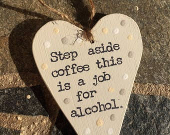 Funny Alcohol Heart Sign-Wooden Plaque-Handmade In Cyprus-Funny Coffee Sayings-Quotes