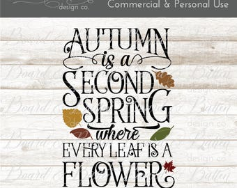 Autumn Svg File - Svg Files for Fall - Sayings Svg File - Fall Quote Svg - Autumn Is Like A Second Spring - Eps Png Dxf - Fall Dxf Files