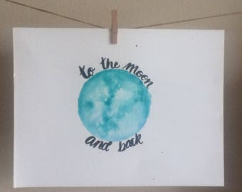 To The Moon and Back Watercolored moon