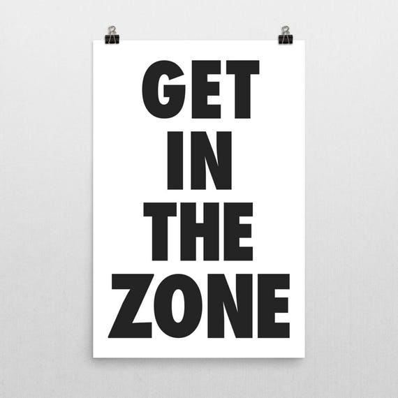 Get In The Zone | Wall Art | Poster