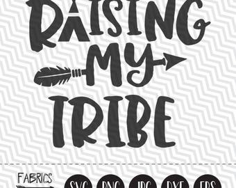 Raising my tribe svg Arrow Mom Life svg Clipart in EPS DXF SVG Cricut & Silhouette