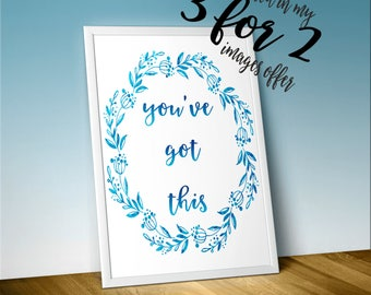 Motivational Quote Print, YOU GOT THIS, Blue shaded floral wreath, inspirational printable, typography calligraphy, 2 Sizes Instant Print