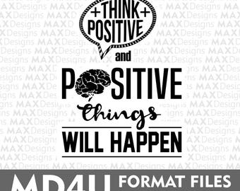 Think Positive and Positive Things Will Happen SVG Vector File