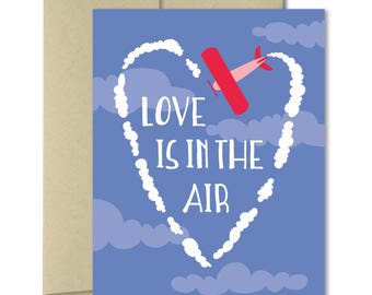 Valentines Card - Love Cards - Punny Cards - Cards for him - Cards for her - Anniversary card - Cute greeting cards -Love is in the air