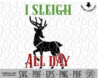 I Sleigh SVG, Sleigh svg, Reindeer svg, christmas svg, christmas quote svg, christmas cut file, reindeer dxf, rudolph svg, svg file