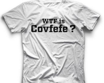 Covfefe WTF WTF is Covfefe Trump WTF is Covfefe Covfeefee Confefe Covfefe Gag Covfefe Tee Covfefe Tee Shirt Covfefe Shirt Covfefe Tshirt