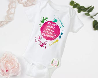 I'm not messy, I'm an artist in training, Artist in training, Little artist, baby artist, little painter, SEE Item Details to order