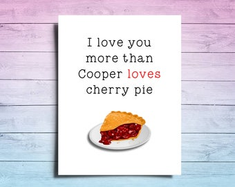 Twin Peaks Greeting Card | I Love You More Than Cooper Loves Cherry Pie Card | Twin Peaks Card | Twin Peaks Birthday Card