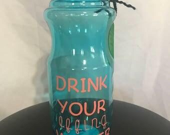 Drink your effin' water bottle.