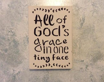All Of God's Grace In One Tiny Face Rustic Wood Block Sign Baby Shower Gift Nursery Decor