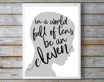 Stranger Things Poster - In a World of Tens Be an Eleven, 11x14 Home Decor Poster Sign, Movie quote, 1980's Poster Sign, Gift for my BFF