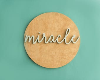 "READY TO SHIP 3D Miracle Wood Sign, Miracle Baby Nursery Sign, Personalized Baby Sign, Nursery Decor, 10"" Round Nursery Sign, 3D Wood Sign"