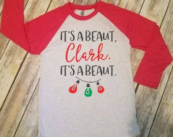 Its A Beaut Clark Funny Christmas T-shirt - Christmas Vacation Shirts - Uncle Eddie Funny Christmas T-shirt - The Griswolds Christmas Shirt
