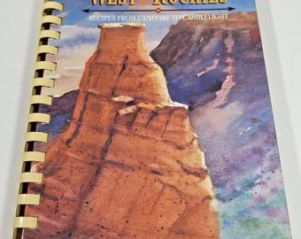 West of the Rockies Recipes From Campfire to Candlelight Cookbook