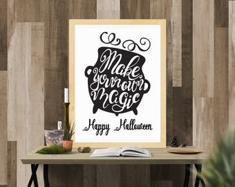 Halloween Printable / Make Your Own Magic Black / Ready to Print Digital Download / Size 8x10 300 DPI / Halloween Wall Art and Printable