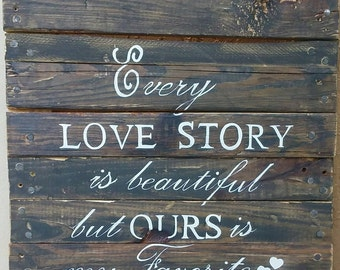 Hand-painted Love Story Sentiment on Pallet Wood