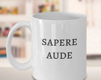 Dare to Be Wise ~ Sapere Aude ~ Latin Phrase Saying Quote ~ Philosophy Gift Coffee Mug ~ Horace Quote ~ Kant Quote ~ Age of Enlightenment