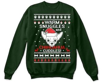Chihuahua shirt, chihuahua sweatshirt, chihuahua sweater, chihuahua sweatshirt, chihuahua ugly shirt, warm snuggles and chihuahua cuddles