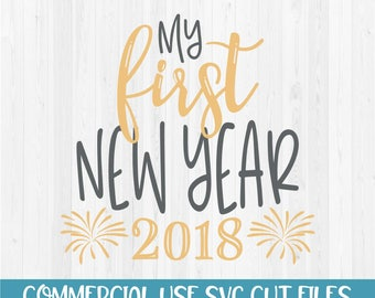 My First New Year 2018 - New Years SVG Cut File