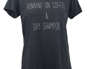 Running on coffee & dry shampoo